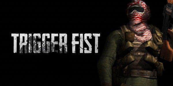 Hack Trigger Fist for mobile !.