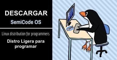 Ve la distro de Linux más poderosa para poder ⭐ PROGRAMAR: Semicode OS. ✅ Vé qué es esta distro y descarga la ISO GRATIS ⭐ aquí. ¡ENTRA!