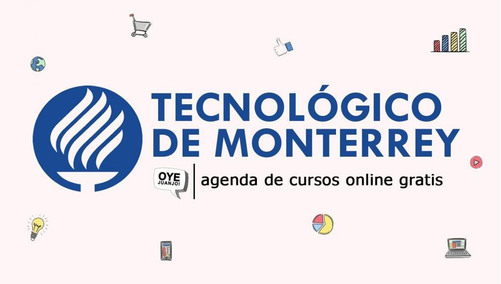 In this post we will show you 33 free courses that are dictated by the Instituto Tecnológico de Monterrey, and all are online
