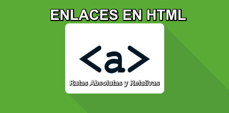 Learn about ⭐ LINKS, ABSOLUTE and RELATIVE paths of HTML ✅: definition, structure and EXAMPLES ⭐ practical and easy. ENTERS!