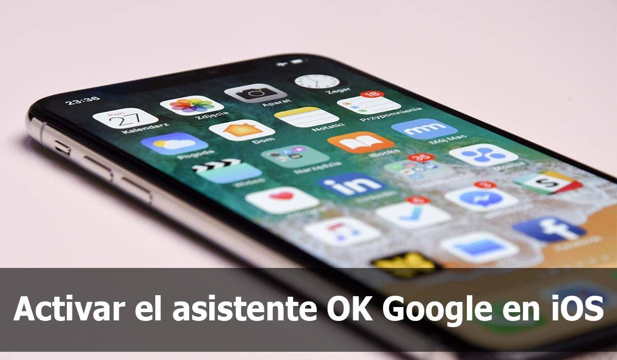 Cómo activar el asistente OK Google en iOS