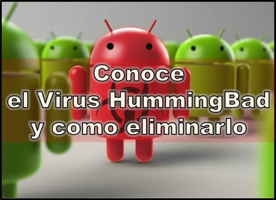 ¿Sabes qué es y cómo ⭐ ELIMINAR el VIRUS o Malware HUMMINGBAD? ✅ ENTRA AQUÍ para aprender cómo Detectar y Eliminar el virus HummingBad.