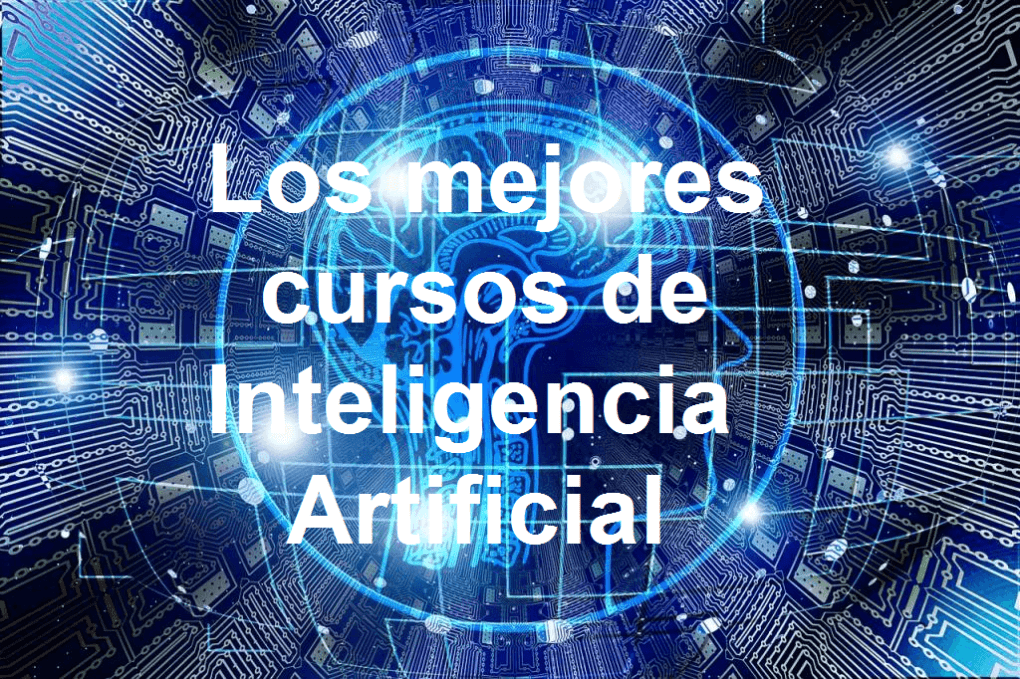 Are you looking for an Artificial Intelligence (AI ⭐) or Machine Learning course? ✅ ENTER HERE to know the BEST COURSES from ZERO.